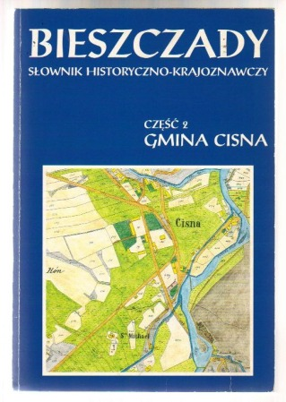Bieszczady. Slownik historyczno-krajoznawczy. Czesc 2. Gmnia Cisna