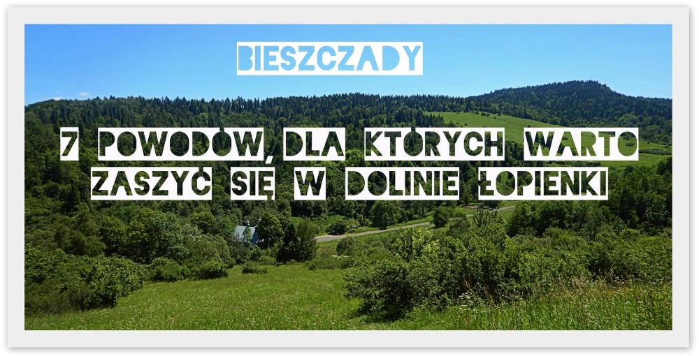 Lopienka. 7 powodow. Bieszczady z jaktoblisko.com Przewodnik Gorski